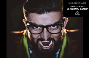 Manu Sánchez ''El último santo''